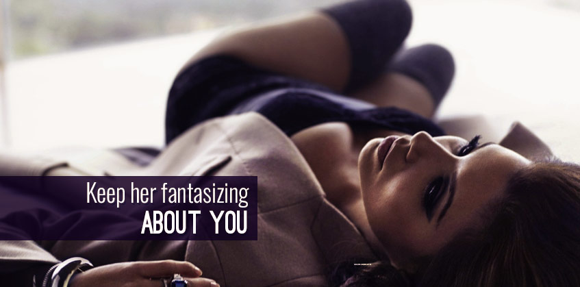 Have Her Fantasizing About You